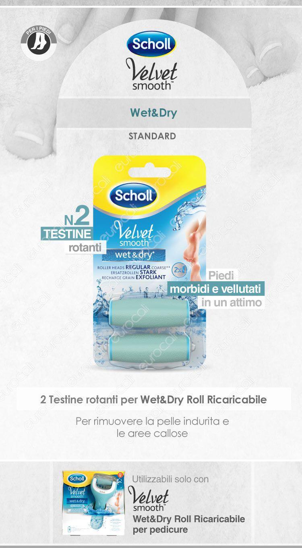 Ricarica Scholl Velvet Smooth Wet & Dry
