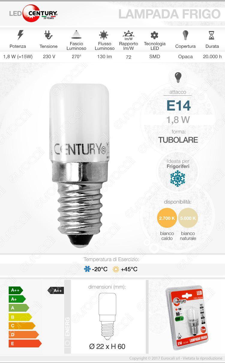 Lampadina led e14 tubolare per frigoriferi century 1 8w for Lampada tubolare led