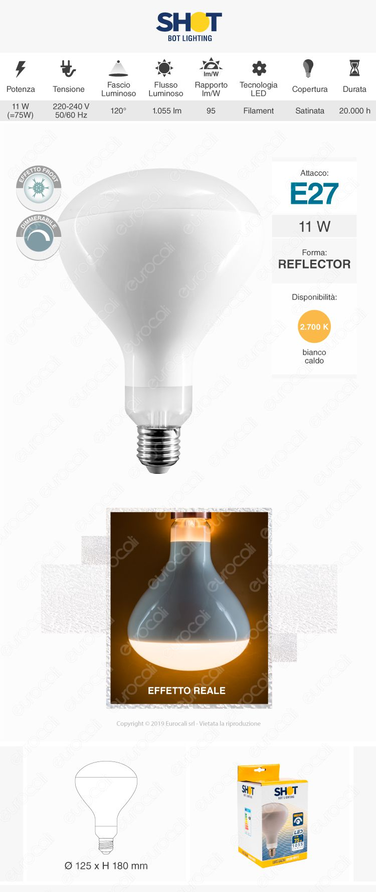 Bot Lighting Shot Lampadina LED E27 11W Bulb Reflector R125 Dimmerabile