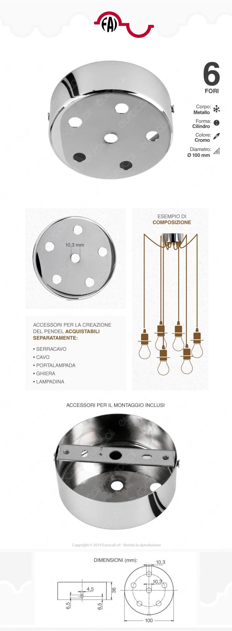 FAI Rosone Cilindrico in Metallo 6 Fori Colore Cromo