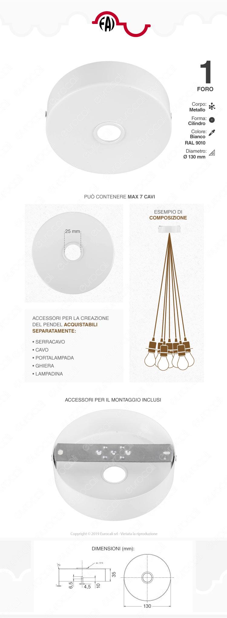 FAI Rosone Cilindrico in Metallo 1 Foro 25mm Colore Bianco Lucido