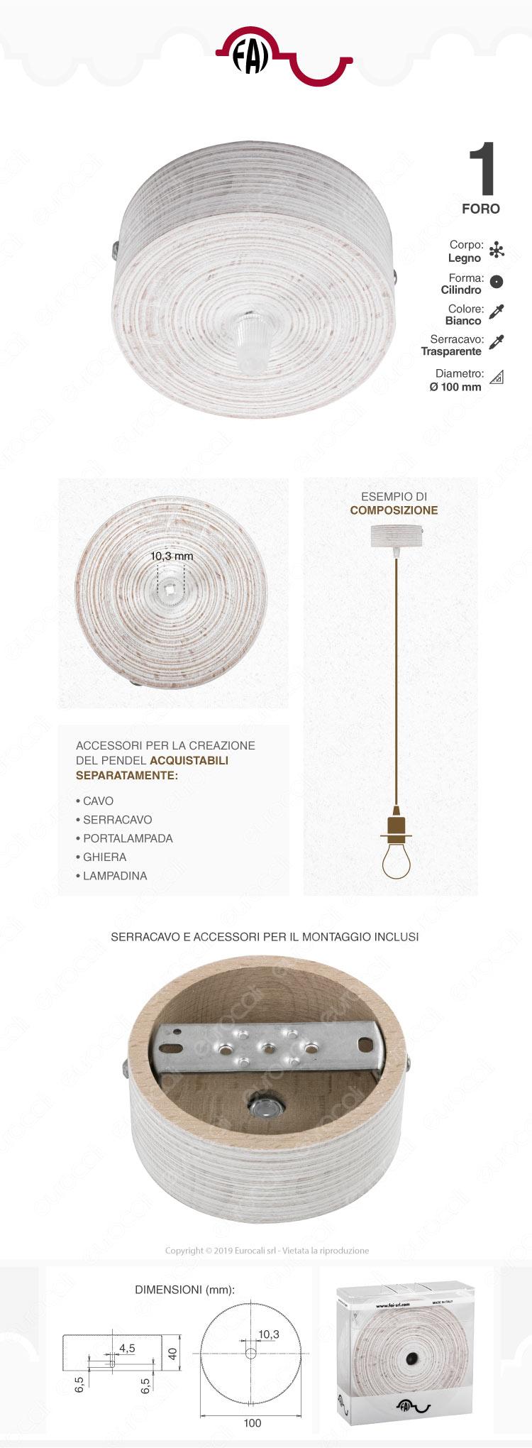 FAI Rosone Cilindrico in Metallo 1 Foro Colore Bianco Lucido